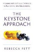 Cover-Bild zu The Keystone Approach: Healing Arthritis and Psoriasis by Restoring the Microbiome von Fett, Rebecca