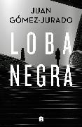 Cover-Bild zu Loba negra / The Black Wolf von Gomez-Jurado, Juan