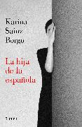 Cover-Bild zu La hija de la española / It Would Be Night in Caracas von Sainz Borgo, Karina