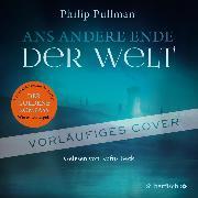 Cover-Bild zu Ans andere Ende der Welt von Pullman, Philip