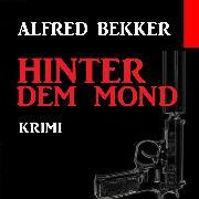 Cover-Bild zu Hinter dem Mond (Audio Download) von Bekker, Alfred