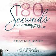 Cover-Bild zu 180 Seconds - Und meine Welt ist deine (Ungekürzt) (Audio Download) von Park, Jessica