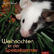 Cover-Bild zu Weihnachten in der Speisekammer (Audio Download) von Dehmel, Paula