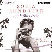 Cover-Bild zu Ein halbes Herz (Audio Download) von Lundberg, Sofia