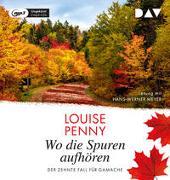 Cover-Bild zu Penny, Louise: Wo die Spuren aufhören. Der zehnte Fall für Gamache