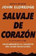 Cover-Bild zu Salvaje de corazón, Edición ampliada von Eldredge, John