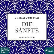 Cover-Bild zu Die Sanfte (Ungekürzt) (Audio Download) von Dostojewskij, Fjodor M.
