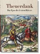 Cover-Bild zu Füssel, Stephan (Hrsg.): Theuerdank. Das Epos des letzten Ritters