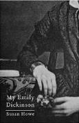 Cover-Bild zu Howe, Susan: My Emily Dickinson