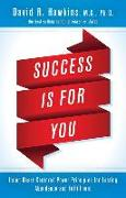Cover-Bild zu Hawkins, David R.: Success Is for You: Using Heart-Centered Power Principles for Lasting Abundance and Fulfillment