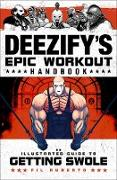 Cover-Bild zu eBook Deezify's Epic Workout Handbook