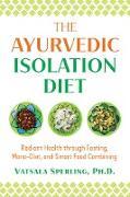 Cover-Bild zu eBook The Ayurvedic Isolation Diet