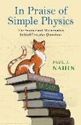 Cover-Bild zu Nahin, Paul J.: In Praise of Simple Physics