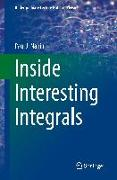 Cover-Bild zu Nahin, Paul J.: Inside Interesting Integrals: A Collection of Sneaky Tricks, Sly Substitutions, and Numerous Other Stupendously Clever, Awesomely Wicked, and Devili