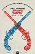 Cover-Bild zu Nahin, Paul J.: Duelling Idiots and Other Probability Puzzlers