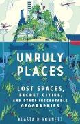 Cover-Bild zu Bonnett, Alastair: Unruly Places (eBook)