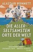 Cover-Bild zu Bonnett, Alastair: Die allerseltsamsten Orte der Welt