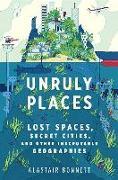 Cover-Bild zu Bonnett, Alastair: Unruly Places