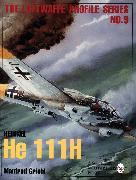 Cover-Bild zu Griehl, Manfred: Heinkel He 111H: Luftwaffe Profile Series 9
