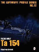 Cover-Bild zu Griehl, Manfred: Luftwaffe Profile Series No.12: Focke-Wulf Ta 154