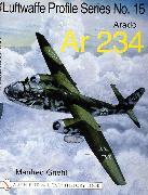 Cover-Bild zu Griehl, Manfred: Luftwaffe Profile Series No.15: Arado Ar 234: Arado Ar 234