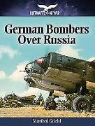 Cover-Bild zu Griehl, Manfred: German Bombers Over Russia