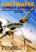 Cover-Bild zu Griehl, Manfred: Luftwaffe Combat Aircraft Development - Production - Operations: 1935-1945