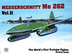 Cover-Bild zu Griehl, Manfred: The World's First Turbo-Jet Fighter: Me 262 Vol.II