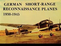 Cover-Bild zu Griehl, Manfred: German Short Range Reconnaissance Planes 1930-1945