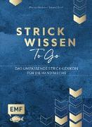 Cover-Bild zu Nöldeke, Marisa: Strickwissen to go - Das umfassende Strick-Lexikon für die Handtasche