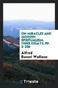 Cover-Bild zu Wallace, Alfred Russel: On Miracles and Modern Spiritualism: Three Essays
