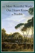 Cover-Bild zu Eisenstein, Charles: The More Beautiful World Our Hearts Know Is Possible