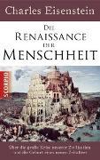 Cover-Bild zu Eisenstein, Charles: Die Renaissance der Menschheit