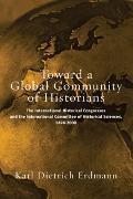Cover-Bild zu Erdmann, Karl Dietrich: Toward a Global Community of Historians