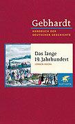 Cover-Bild zu Kocka, Jürgen: Bd. 13: Das lange 19. Jahrhundert. Arbeit, Nation und bürgerliche Gesellschaft 1806-1918 - Gebhardt - Handbuch der Deutschen Geschichte