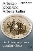 Cover-Bild zu Kocka, Jürgen: Arbeiterleben und Arbeiterkultur