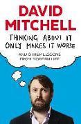 Cover-Bild zu Mitchell, David: Thinking About It Only Makes It Worse