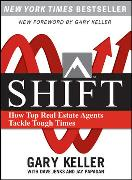 Cover-Bild zu Keller, Gary: SHIFT: How Top Real Estate Agents Tackle Tough Times (PAPERBACK)