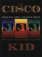 Cover-Bild zu Nevins, Francis M.: The Cisco Kid: American Hero, Hispanic Roots