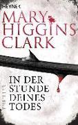 Cover-Bild zu Higgins Clark, Mary: In der Stunde deines Todes
