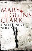 Cover-Bild zu Higgins Clark, Mary: Und deine Zeit verrinnt