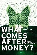 Cover-Bild zu Pinchbeck, Daniel: What Comes After Money?