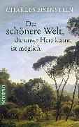 Cover-Bild zu Eisenstein Charles: Die schönere Welt, die unser Herz kennt, ist möglich