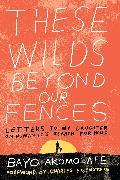 Cover-Bild zu Akomolafe, Bayo: These Wilds Beyond Our Fences
