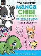 Cover-Bild zu Whitten, Samantha: You Can Draw Manga Chibi Characters, Critters & Scenes