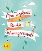 Cover-Bild zu Mein Tagebuch für die Schwangerschaft von Nolden, Annette