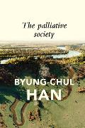 Cover-Bild zu Han, Byung-Chul: The Palliative Society
