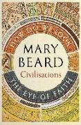 Cover-Bild zu Beard, Mary: Civilisations: How Do We Look / The Eye of Faith