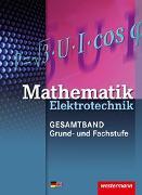 Cover-Bild zu Kroll, Sebastian: Elektrotechnik Technische Mathematik - Gesamtband / Mathematik Elektrotechnik