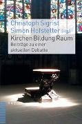 Cover-Bild zu Hofstetter, Simon (Hrsg.): Kirchen Bildung Raum